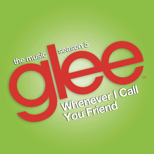 Whenever I Call You Friend (Glee Cast Version) - Single