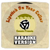 Lipstick on Your Collar (In the Style of Connie Francis) [Karaoke Version]