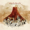 Search the City - Talk Is Cheap and Ive Got Expensive Taste