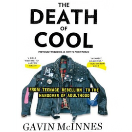 The Death of Cool: From Teenage Rebellion to the Hangover of Adulthood (Unabridged) audiobook
