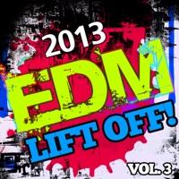 2013 Edm Lift Off!, Vol. 3