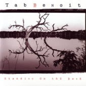 Tab Benoit - Standing on the Bank