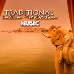 Traditional Indian Meditation Music - Classical Songs from India for Relaxation