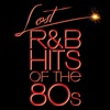 Lost R&B Hits of the 80s (All Original Artists & Versions)