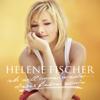 Ich will immer wieder ... Dieses Fieber spür'n - Helene Fischer