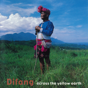 Across the Yellow Earth - Difang Duana & Ma-Lan Choir - Difang Duana & Ma-Lan Choir