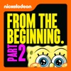 SpongeBob SquarePants, From the Beginning, Pt. 2 wiki, synopsis