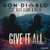 Give It All (feat. Alex Clare & Kelis)