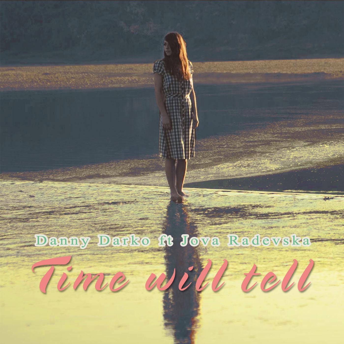 Time Will Tell (feat. Jova Radevska) - Single