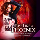 Rise Like a Phoenix (feat. Laza Morgan) - Single