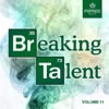 Breaking Talent 11