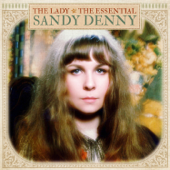 The Lady - The Essential Sandy Denny
