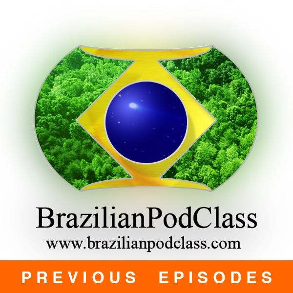 Learn Portuguese - BrazilianPodClass (Previous Episodes)