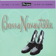 Ultra-Lounge / Bossa Novaville, Vol. Fourteen - Various Artists - Various Artists