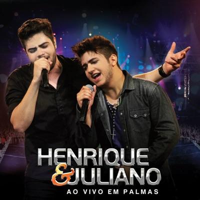 Henrique & Juliano - Ao Vivo em Palmas - Henrique e Juliano