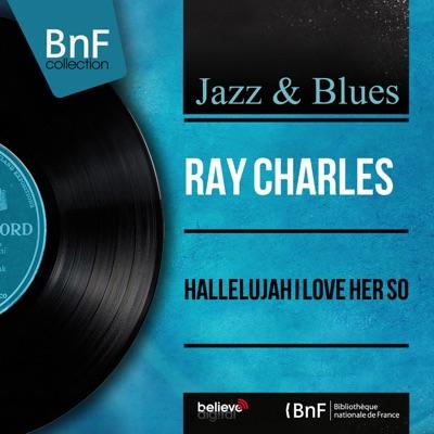 Hallelujah I Love Her So (Mono Version) - EP - Ray Charles