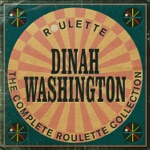 Dinah Washington - Do Nothing 'Til You Hear from Me