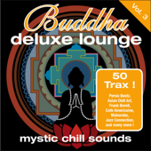 Buddha Deluxe Lounge, Vol. 3 - Mystic Chill Sounds