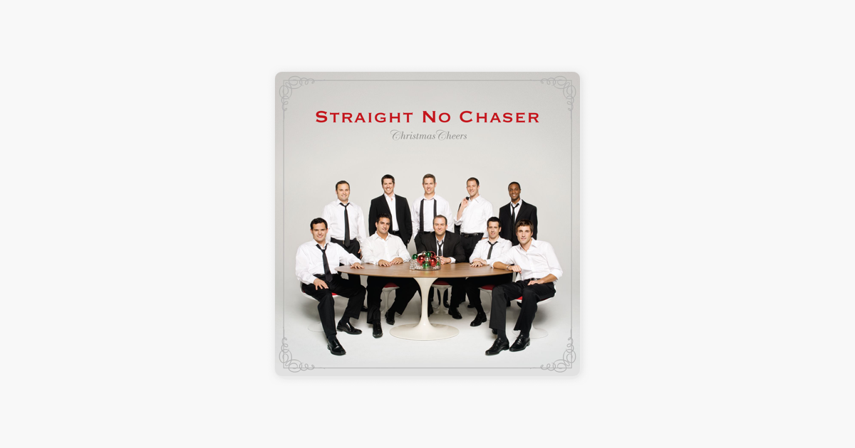 Christmas Cheers (Deluxe) by Straight No Chaser on Apple Music