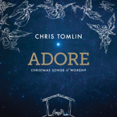 Adore: Christmas Songs Of Worship (Live)-Chris Tomlin