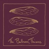 The Ballroom Thieves - Coward's Son