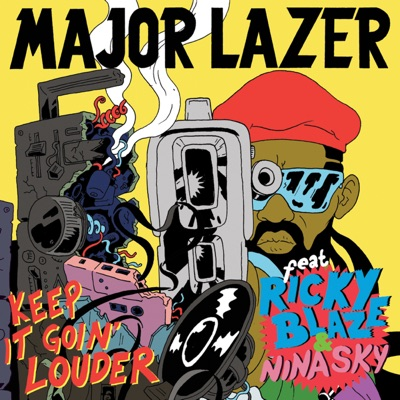 Keep It Goin' Louder (feat. Nina Sky & Ricky Blaze) [Remixes] - EP - Major Lazer