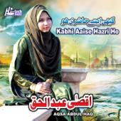 Kabhi Aaise Hazri Ho - Islamic Naats