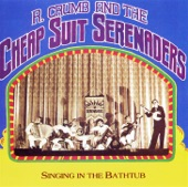 R. Crumb And His Cheap Suit Serenaders - Singing in the Bathtub