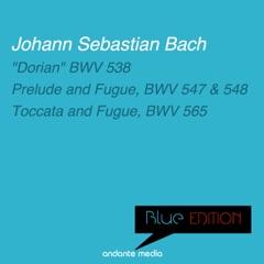 "Blue Edition - Bach: ""Dorian"", BWV 538 & Toccata and Fugue, BWV 565"