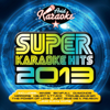 Super Karaoke Hits 2013 (Professional Backing Track Version) - AVID Professional Karaoke