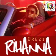 Rihanna - Orezi