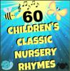 Children's Classics & Nursery Rhymes - 60 Nursery Rhyme Songs artwork
