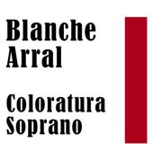 Blanche Arral: Coloratura Soprano