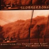Slobberbone - Gimme Back My Dog