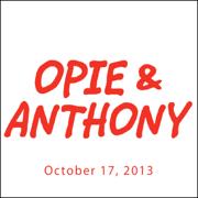 Opie & Anthony, Mike Bochetti, October 17, 2013