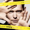 Crazy Love, Michael Bublé