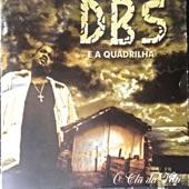 DBS e a Quadrilha - Já Vem Chegando / 10 Anos Depois