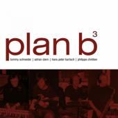 Plan B3 (feat. Adrian Stern, Hans Peter Bartsch & Philippe Chrétien)