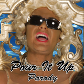 Pour It up Parody