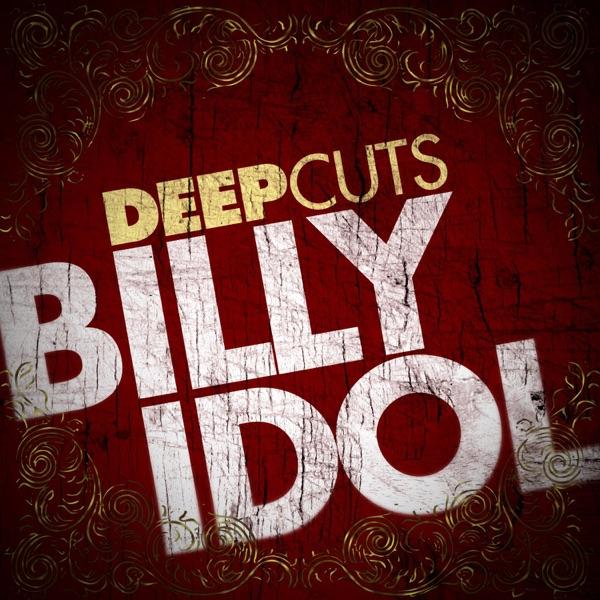 Deep Cuts: Billy Idol - EP