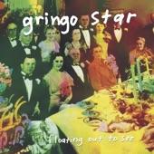 Gringo Star - Want Some Fun