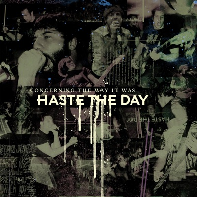 Concerning the Way It Was - Haste The Day