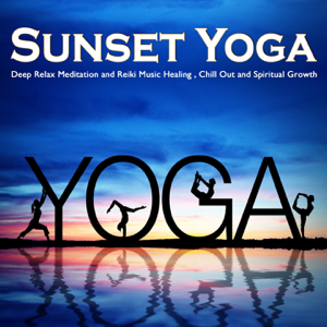 Various Artists - Sunset Yoga Del Mar (Deep Relax Meditation and Reiki Music Healing, Chill Out and Spiritual Growth)