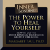 The Power to Heal Yourself: How to Use the Inner Bonding® Process for Greater Well-Being - Margaret Paul