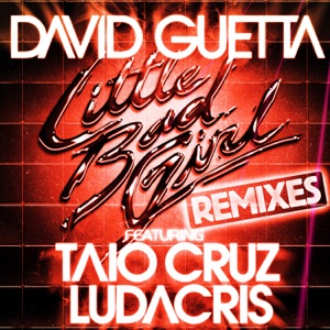 Little Bad Girl (feat. Taio Cruz & Ludacris) [Remixes] - EP Mp3 Download