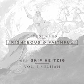 Elijah: Lifestyles of the Righteous and Faithful (Unabridged) audiobook