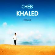 C'est la vie - Khaled - Khaled