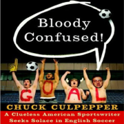 Bloody Confused!: A Clueless American Sportswriter Seeks Solace in English Soccer (Unabridged)