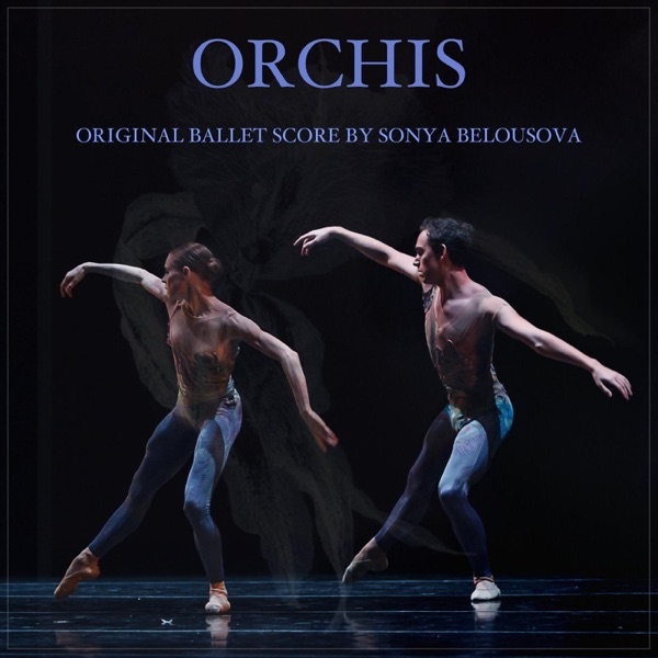 Orchis (Original Score from the Ballet) - EP