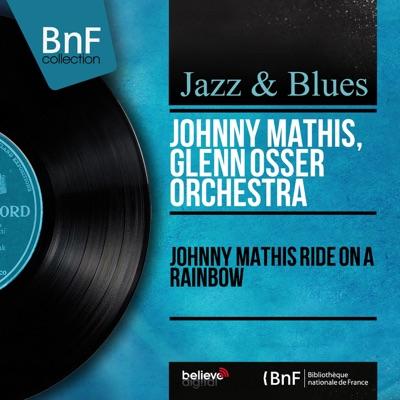 Johnny Mathis Ride On a Rainbow (Mono Version) - Johnny Mathis